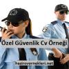 Özel Güvenlik Cv Örnekleri Özel Güvenlik Görevlisi Cv Örneği